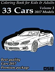 Coloring Book For Kids & Adults: Cars 2017: Supercars, Streetcars, Pickups, Trucks, Cars Coloring Book: Volume 1 (Cars Coloring Books Packag)
