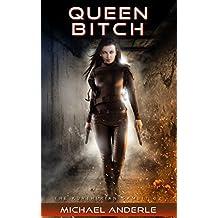 Queen Bitch (The Kurtherian Gambit Book 2)
