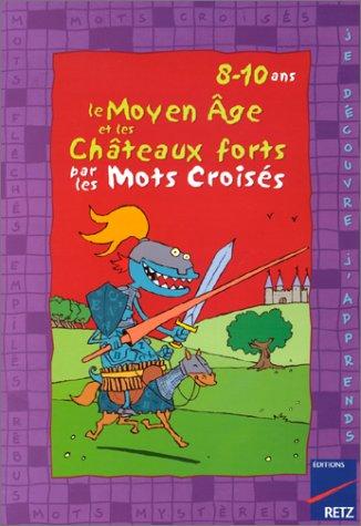 Le Moyen Age et les châteaux forts par les mots