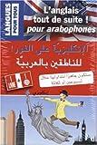 l anglais tout de suite pour arabophones 1 livre 1 cd audio