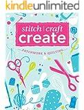 Stitch, Craft, Create: Patchwork & Quilting