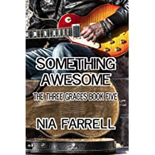 Something Awesome: The Three Graces Book Five