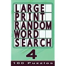 Large Print Random Word Search 4: 100 Puzzles: Volume 4