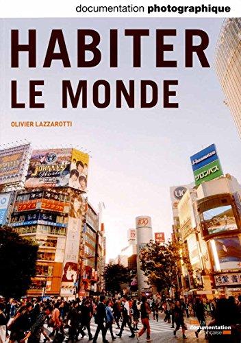 Habiter le monde (Documentation photographique n°8100) par Lazzarotti Olivier
