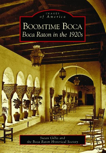 Boomtime Boca: Boca Raton in the 1920s (Images of America) (English Edition)