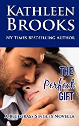 The Perfect Gift (Bluegrass Singles) (Volume 3) by Kathleen Brooks (2015-06-02)