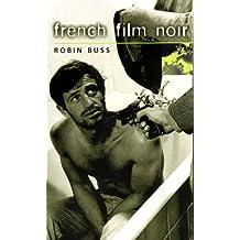 French Film Noir by Robin Buss (2001-04-01)