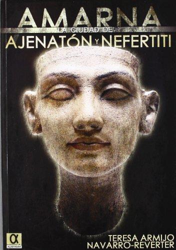 Amarna, la ciudad de Ajenarón y Nefertit por Teresa Armijo Navarro