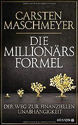 Die Millionärsformel: Der Weg zur finanziellen Unabhängigkeit