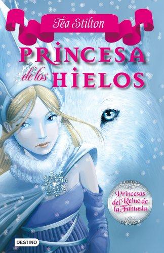 Stilton: princesas del reino de la fantasía 1. princesas de los hielo
