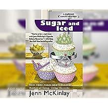 SUGAR & ICED                 D (A Cupcake Bakery Mystery)