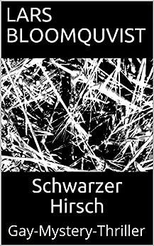 Schwarzer Hirsch: Gay-Mystery-Thriller