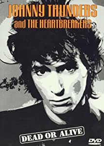 Johnny Thunders And The Heartbreakers - Dead Or Alive [1984] [DVD]