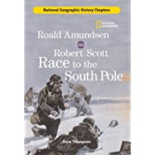 Roald Amundsen and Robert Scott Race to the South Pole (National Geographic History Chapters) by Gare Thompson (2007-10-09)