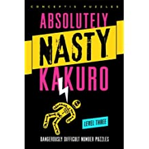 Absolutely Nasty? Kakuro Level Three (Absolutely Nasty? Series) by Conceptis Puzzles (2013-04-02)