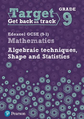 Target Grade 9 Edexcel GCSE (9-1) Mathematics Algebraic techniques, Shape and Statistics Workbook (Intervention Maths)