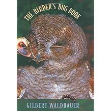 The Birder's Bug Book by Gilbert Waldbauer (1998-09-30)
