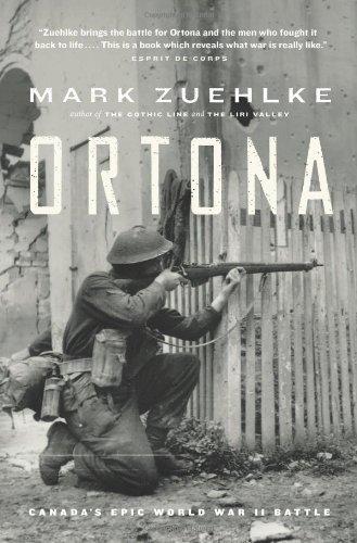 Ortona: Canada's Epic World War II Battle by Mark Zuehlke (2004-05-19)