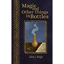 Magic and Other Things in Bottles (Vampires Don't Belong in Fairytales Book 4)