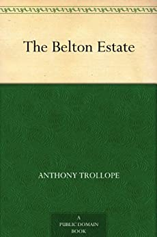 The Belton Estate by [Trollope, Anthony]