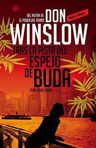 Tras la pista del espejo de Buda (Los misterios de Neal Carey 2) (ROJA Y NEGRA) por Don Winslow