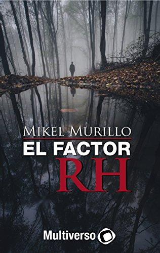 El Factor RH por Mikel Murillo