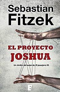 El proyecto Joshua par Sebastian Fitzek