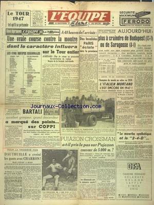 EQUIPE (L') [No 352] du 11/06/1947 - LE TOUR 1947 - BARTALI A MARQUE DES POINTS SUR COPPI - FOOT - BUDAPEST OU SARAGOSSE - CHAMPIONNATS D'ESCRIME A LISBONNE - PUJAZON CROSSMAN - DAUTHUILLE A CROISE LES GANTS AVEC CHARRON par Collectif