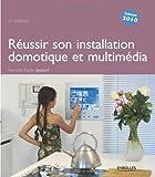 Image de La maison communicante : Réussir son installation domotique et multim