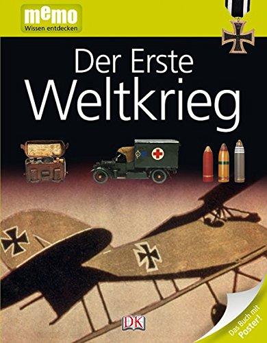 memo Wissen entdecken. Der erste Weltkrieg: Das Buch mit Poster!