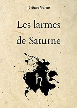 Les larmes de Saturne par [Verne, Jérôme]