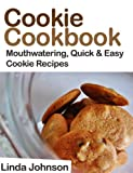 Image de Cookie Cookbook - Mouthwatering Quick and Easy Cookie Recipes (English Edition)