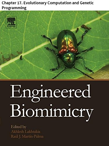 Engineered Biomimicry: Chapter 17. Evolutionary Computation and Genetic Programming (English Edition) -