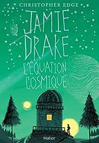 Jamie Drake : l'équation cosmique par Christopher Edge