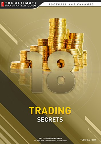 FIFA 18 Trading Secrets Guide: How to Make Millions of Coins on Ultimate Team! (English Edition)