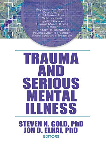 Trauma and Serious Mental Illness (English Edition)