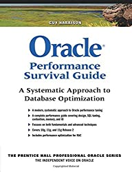 Oracle Performance Survival Guide: A Systematic Approach to Database Optimization by Guy Harrison (2009-10-19)