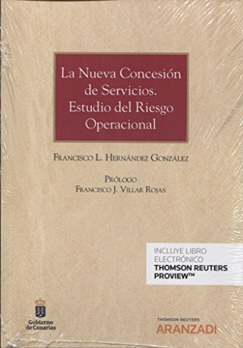 La nueva concesión de servicios. Estudio del riesgo operacional (Papel + e-book) (Monografía) por Francisco L. Hernández González