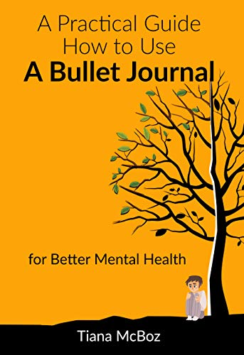 Practical Guide on How to Use a Bullet Journal for Better Mental Health (Anxiety, Mindfulness, Simple Design) (English Edition)