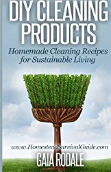 DIY Cleaning Products: Homemade Cleaning Recipes for Sustainable Living (Sustainable Living & Homestead Survival Series) by Gaia Rodale (2014-07-19)