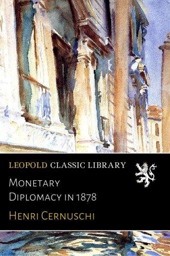 Monetary Diplomacy in 1878 par Henri Cernuschi