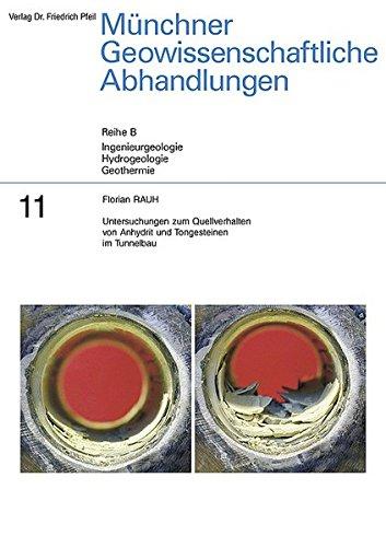 Untersuchungen zum Quellverhalten von Anhydrit und Tongesteinen im Tunnelbau (Münchner Geowissenschaftliche Abhandlungen / Reihe B: Ingenieurgeologie, Hydrogeologie, Geothermie)