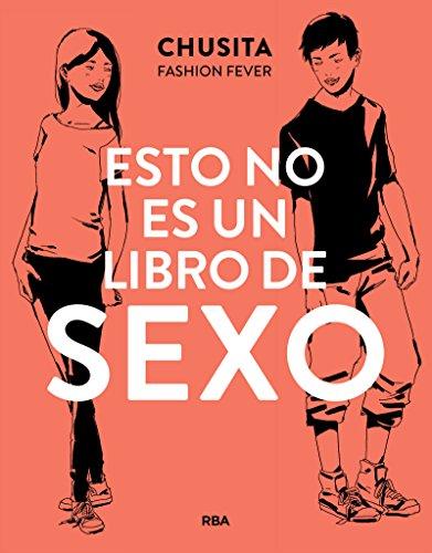 Esto no es un libro de sexo (NO FICCION JUVENIL) por CHUSITA FASHION FEVER