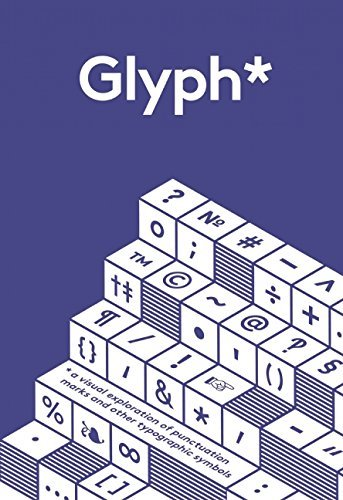 Glyph*: A Visual Exploration of Puncuation Marks and Other Typographic Symbols by Anna Davies (2015-09-24)