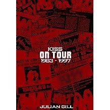 KISS On Tour, 1983-1997 (English Edition)