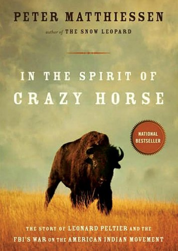 In the Spirit of Crazy Horse: The Story of Leonard Peltier and the FBI's War on the American Indian Movement - Indian Wars American