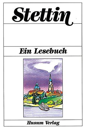 Stettin: Ein Lesebuch