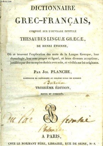 DICTIONNAIRE GREC-FRANCAIS par PLANCHE JOS.