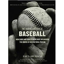 The Hidden Language of Baseball by Paul Dickson (2005-03-01)