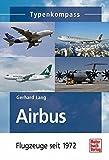 Airbus  -  Flugzeuge seit 1972 (Typenkompass)